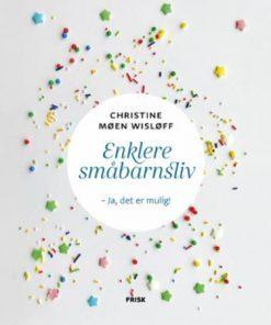 Enklere småbarnsliv - boken med gode hverdagstips
